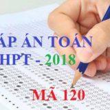 dáp án toán thpt quốc gia năm 2018 mã đề 120