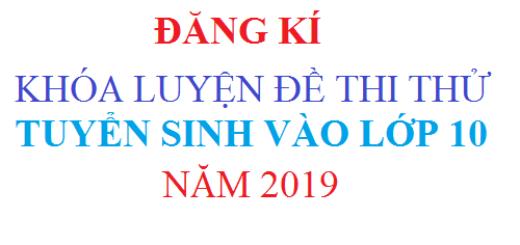 ĐỀ THI THỬ VÀO LỚP 10 MÔN TOÁN NĂM HỌC 2019 2020